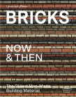 Bricks Now & Then: The Oldest Man-Made Building Material Cover Image