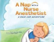 A Nap with a Nurse Anesthetist: A Race Car Adventure Cover Image