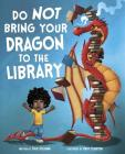 Do Not Bring Your Dragon to the Library Cover Image