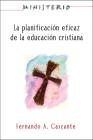 Ministerio: La Planificación Eficaz de la Educación Cristiana: Ministry: Planning for Effective Christian Education Cover Image