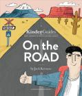 On the Road, by Jack Kerouac: A Kinderguides Illustrated Learning Guide Cover Image