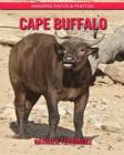 Cape Buffalo: Amazing Facts & Photos Cover Image
