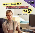 What Does the School Nurse Do? (Jobs in My School) Cover Image