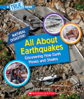 All About Earthquakes (A True Book (Relaunch)) Cover Image