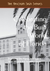 Celebrating the Built World of Florida: Stories of the Places and Spaces that Shaped the Sunshine State Cover Image