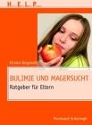 Bulimie Und Magersucht: Ratgeber Für Eltern Cover Image