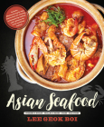 Asian Seafood: Steamed & Boiled - Grilled & Baked - Fried - Stir-Fried Cover Image