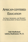 African-Centered Education: Its Value, Importance, and Necessity in the Development of Black Children Cover Image