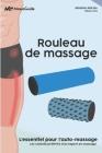Rouleau de massage: L'essentiel pour l'auto-massage Cover Image