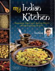My Indian Kitchen: Preparing Delicious Indian Meals Without Fear or Fuss Cover Image