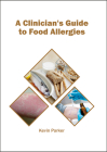 A Clinician's Guide to Food Allergies Cover Image