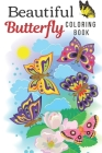 Beautiful Butterfly Coloring Book: Hand drawn easy designs and large pictures of butterflies and flowers coloring book for adults (Beautiful and Simpl Cover Image