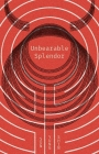 Unbearable Splendor Cover Image