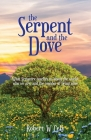 The Serpent and the Dove: What Scripture teaches us about the world, who we are, and the wonder of being alive Cover Image