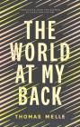 The World at My Back (Biblioasis International Translation) Cover Image