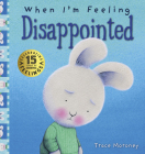 When I'm Feeling Disappointed: 15th Anniversary Edition (The Feelings Series) Cover Image