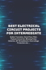 Best Electrical circuit projects for intermediate students: Sziklai Transistor, Band Pass Filter, Flyback Converter, Missing Pulse Detector, DIY Bread Cover Image