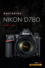 Mastering the Nikon D780 Cover Image