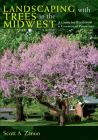 Landscaping with Trees in the Midwest: A Guide for Residential and Commercial Properties Cover Image