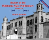 History of the Oklahoma State Penitentiary - Volume I: McAlester, Oklahoma - 2nd Edition Cover Image