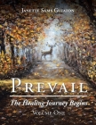 Prevail: The Healing Journey Begins: Volume One Cover Image