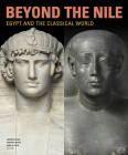 Beyond the Nile: Egypt and the Classical World Cover Image