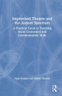 Improvised Theatre and the Autism Spectrum: A Practical Guide to Teaching Social Connection and Communication Skills Cover Image