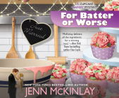 For Batter or Worse (Cupcake Bakery Mystery #3) Cover Image