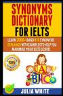 Synonyms Dictionary for Ielts: Learn 2000+ Band 8-9 Synonyms Explained With Examples To Help You Maximise Your IELTS Score! Cover Image