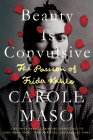 Beauty Is Convulsive: The Passion of Frida Kahlo Cover Image