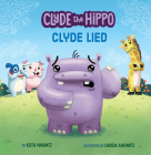 Clyde Lied (Clyde the Hippo) Cover Image