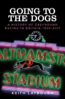 Going to the dogs: A history of greyhound racing in Britain, 1926-2017 Cover Image