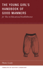 The Young Girl's Handbook of Good Manners for Use in Educational Establishments (Wakefield Handbooks #2) Cover Image