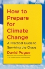 How to Prepare for Climate Change: A Practical Guide to Surviving the Chaos Cover Image
