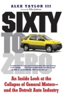 Sixty to Zero: An Inside Look at the Collapse of General Motors--and the Detroit Auto Industry Cover Image