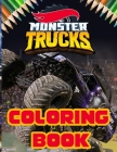 Monster Truck Coloring Book: Monster Jam Coloring Book For Kid And Adult, Unique Collection Of Coloring Pages For children who love Monster Truck, Cover Image