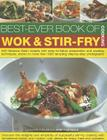 Best-Ever Book of Wok & Stir Fry Cooking: 400 Fabulous Asian Recipes with Easy-To-Follow Preparation and Cooking Techniques, Shown in More Than 1600 T Cover Image