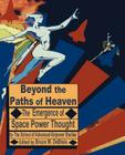 Beyond the Paths of Heaven: The Emergence of Space Power Thought Cover Image