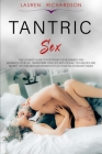 Tantric Sex: The Ultimate Guide to Positions for Beginners and Advanced Couples. Transform Your Life with Sexual Techniques and Sec Cover Image
