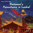 Amma Tell Me about Hanuman's Adventures in Lanka!: Part 3 in the Hanuman Trilogy Cover Image