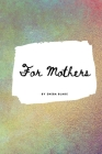For Mothers Floral Notebook - Small Lined Notebook (Softcover Journal / Notebook / Diary) Cover Image