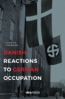 Danish Reactions to German Occupation: History and Historiography Cover Image
