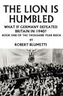 The Lion is Humbled: What If Germany Defeated Britain in 1940? Cover Image