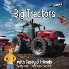 Big Tractors: With Casey & Friends: With Casey & Friends (Casey and Friends #2) Cover Image