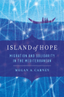 Island of Hope: Migration and Solidarity in the Mediterranean Cover Image