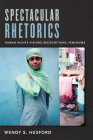 Spectacular Rhetorics: Human Rights Visions, Recognitions, Feminisms (Next Wave: New Directions in Women's Studies) Cover Image