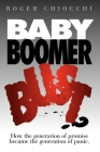 Baby Boomer Bust?: How the Generation of Promise Became the Generation of Panic Cover Image