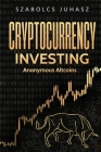 Cryptocurrency Investing: Anonymous Altcoins Cover Image