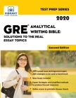 GRE Analytical Writing Bible: Solutions to the Real Essay Topics (Second Edition) Cover Image