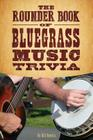 The Rounder Book of Bluegrass Music Trivia Cover Image